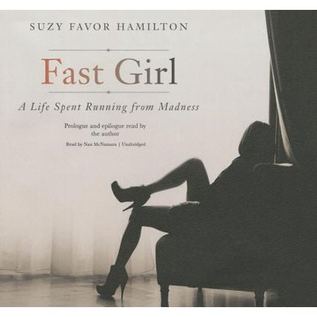 Fast Girl: A Life Spent Running from Madness (Fast Girl A Life Spent Running From Madness)