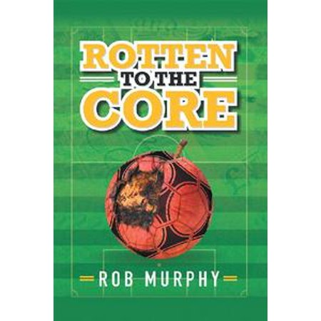 Rotten to the Core - eBook (Rotten To)
