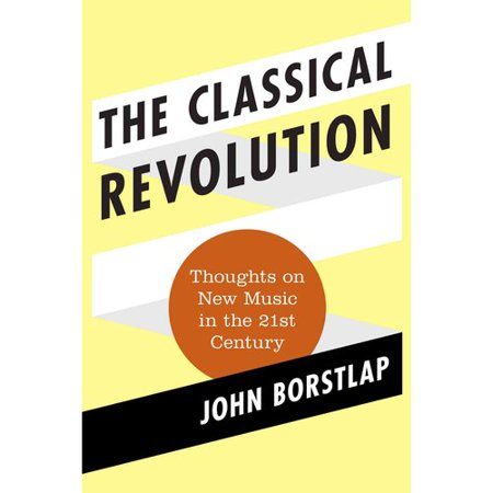 The Classical Revolution  Thoughts On New Music In The 21St Century