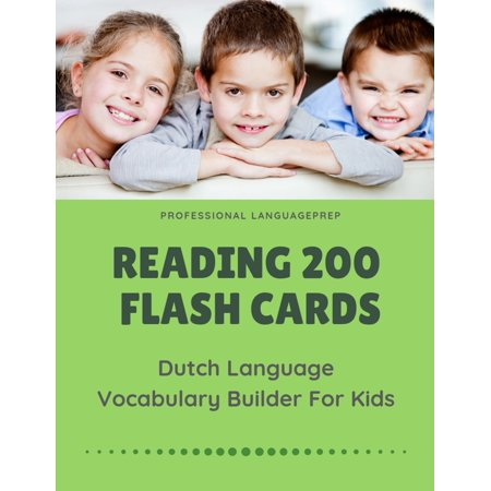 Reading 200 Flash Cards Dutch Language Vocabulary Builder For Kids : Practice Basic and Sight Words list activities books to improve writing, spelling skills with pictures dictionary games for babies, toddlers, preschool, kindergarten and 1st - 3rd (2nd Grade Dolch Sight Words Flash Cards)
