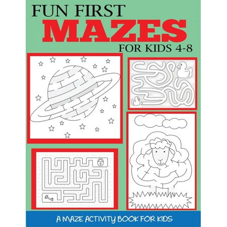 Maze Books for Kids: Fun First Mazes for Kids 4-8: A Maze Activity Book for Kids (Paperback)
