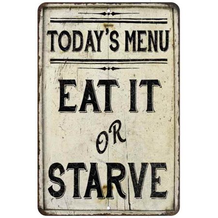 Today's Menu Eat It or Starve Vintage Look Chic 8 x 12 High Gloss Metal 208120020246 ()