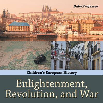 Enlightenment, Revolution, and War Children's European History