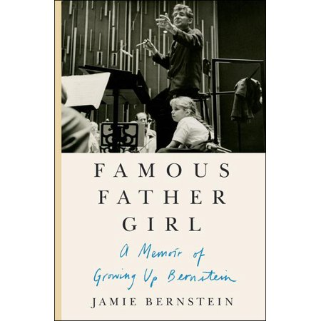 Famous Father Girl : A Memoir of Growing Up