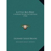 Little Bo-Peep : A Nursery Rhyme Picture Book (1922) a Nursery Rhyme Picture Book (1922)
