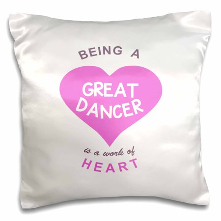 3dRose Being a Great Dancer is a work of Heart. girly pink cute dance quote - Pillow Case, 16 by 16-inch (Quotes Pillowcase)