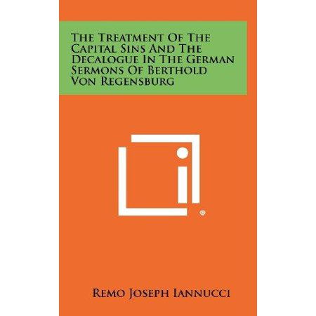 The Treatment of the Capital Sins and the Decalogue in the German Sermons of Berthold Von Regensburg - image 1 of 1