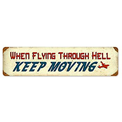 """Aviation Sign - Metal - """"When Flying Through Hell"""" Distressed finish, SIG-0115"""