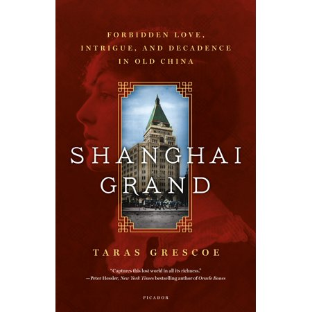 Shanghai Grand : Forbidden Love, Intrigue, and Decadence in Old China - Chinese Symbols For Love