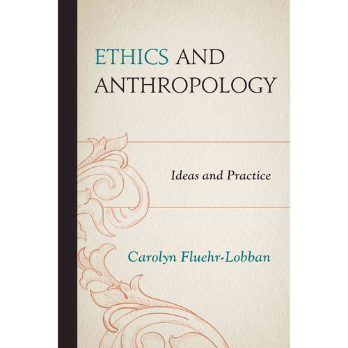 Ethics and Anthropology: Ideas and Practice