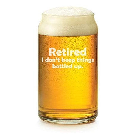 16 oz Beer Can Glass Wine Retired I Don't Keep Things Bottled Up Retirement Gift (Where Can I Buy Fake Glasses)