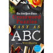 The New York Times Crossword Puzzles Easy as ABC : 75 Easy Puzzles