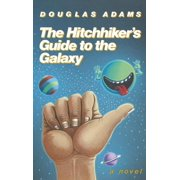 The Hitchhiker's Guide to the Galaxy 25th Anniversary Edition : A Novel