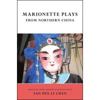 Marionette Plays from Northern China (Paperback)