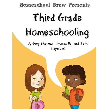 Third Grade Homeschooling : (Math, Science and Social Science Lessons, Activities, and Questions)