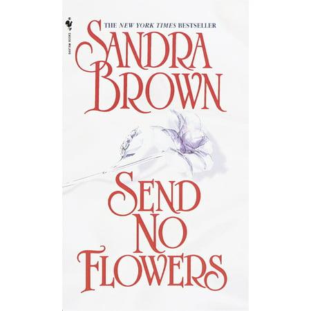 Send No Flowers : A Novel