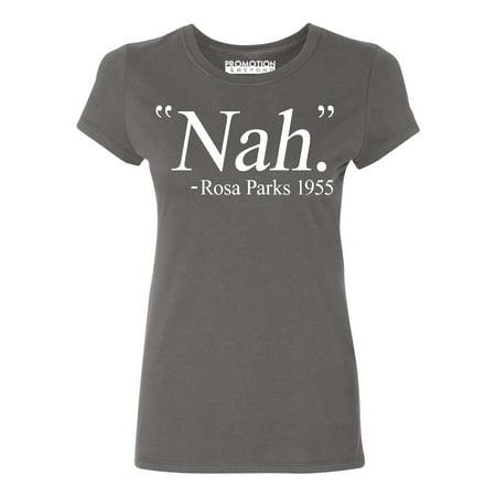 Nah. Rosa Parks 1955 Civil Rights Quote Women's T-shirt, XL, (Civil War Clothing Women)