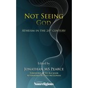 Not Seeing God: Atheism in the 21st Century - eBook