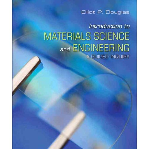 Introduction to Materials Science and Engineering: A Guided Inquiry