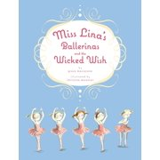 Miss Lina's Ballerinas and the Wicked Wish
