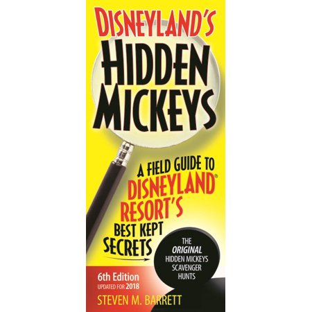 Disneyland's Hidden Mickeys : A Field Guide to Disneyland Resort's Best Kept (Best Eats At Disneyland)