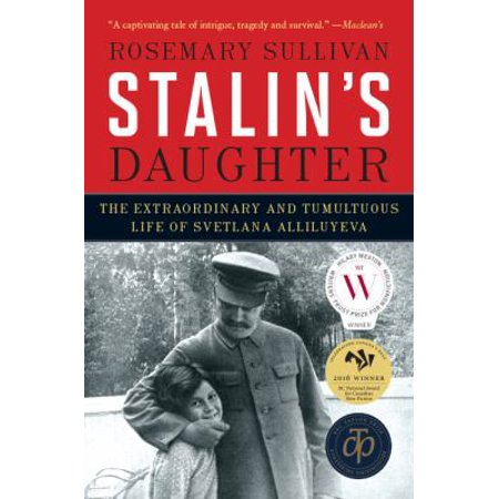 Stalins Daughter  The Extraordinary And Tumultuous Life Of Svetlana Alliluyeva