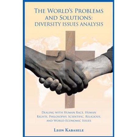 The World'S Problems and Solutions: Diversity Issues Analysis - (Analysis Of Financial Statements Problems And Solutions)