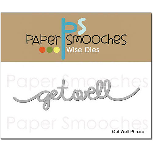 Paper Smooches Die, Get Well