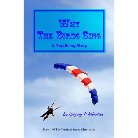 Why The Birds Sing: A Skydiving Story - eBook