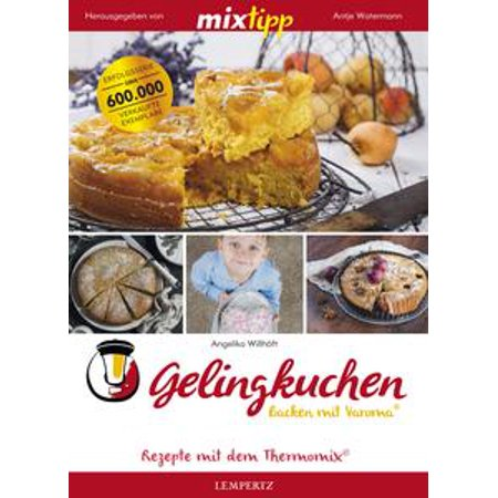 MIXtipp Gelingkuchen Backen mit Varoma® - eBook (Backen Mit Kindern Halloween)