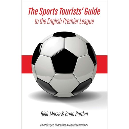 - The Sports Tourists' Guide to the English Premier League