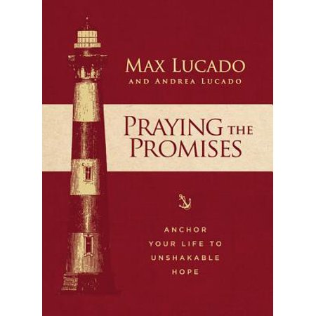 Praying the Promises : Anchor Your Life to Unshakable