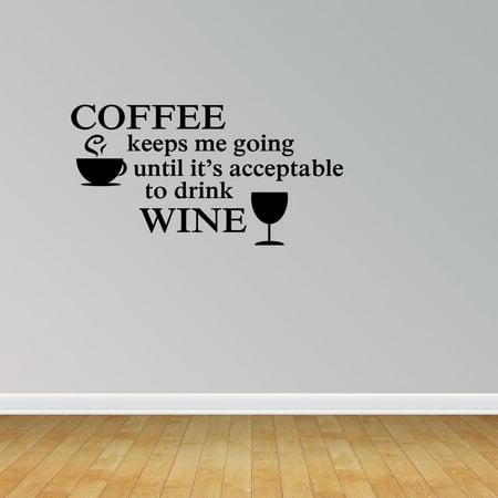 Coffee Drink Wine Quote Vinyl Decals Coffee Decal Kitchen Quote PC219](Wine Halloween Quotes)