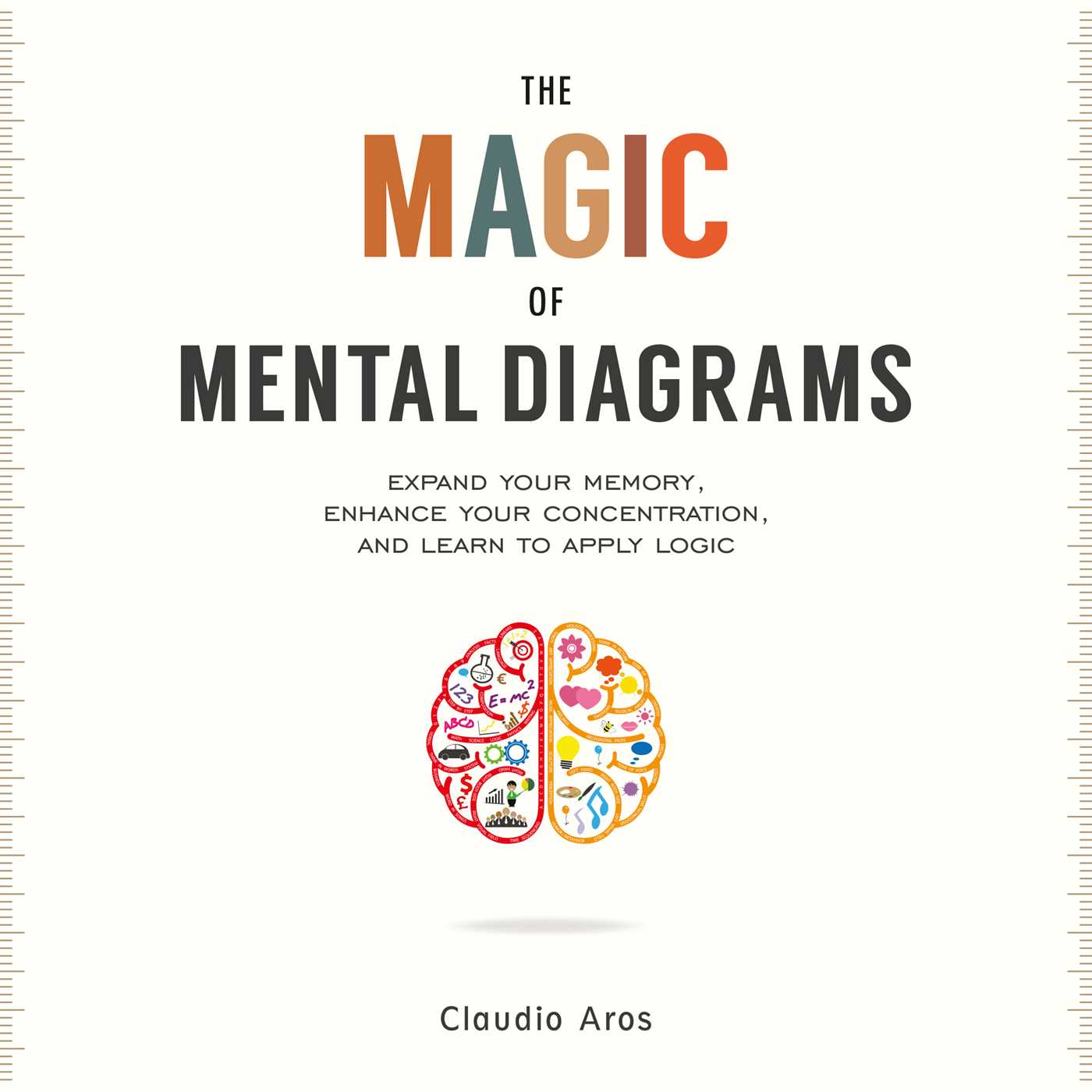 The Magic Of Mental Diagrams   Expand Your Memory  Enhance Your Concentration  And Learn To