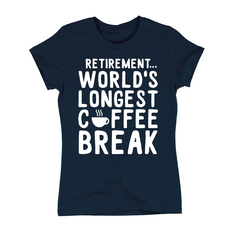 Retirement Worlds Longest Coffee Break-Adult LADIES SHORT SLEEVE TEE