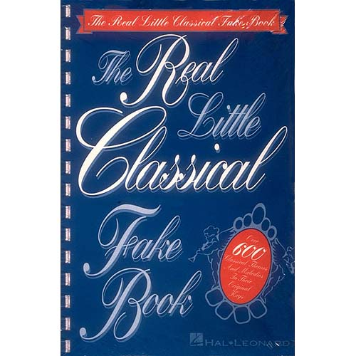 Real Little Classical Fake Book: Over 850 Classical Themes and Melodies in the Original Keys