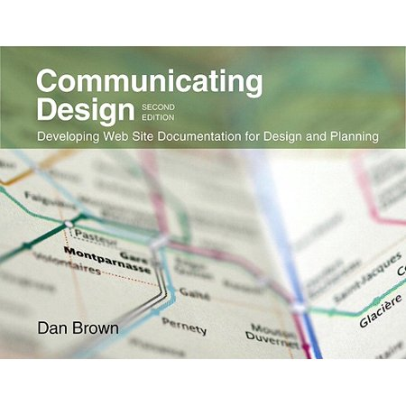 Communicating Design : Developing Web Site Documentation for Design and Planning