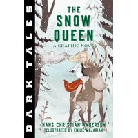 Dark Tales The Snow Queen A Graphic Novel