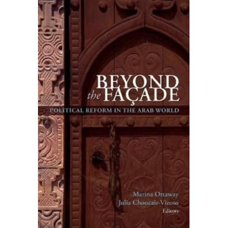Beyond the Facade: Political Reform in the Arab World (Paperback)
