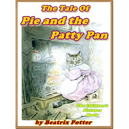 The Tale of the Pie and the Patty Pan - eBook