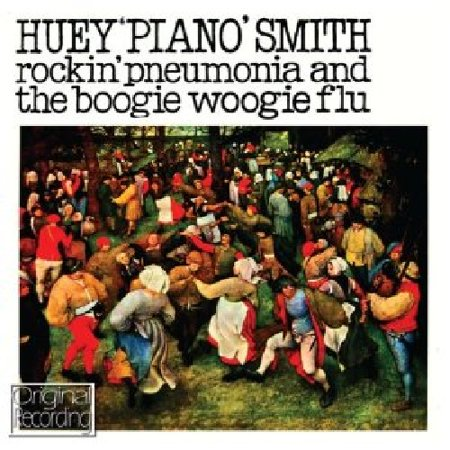Huey Smith   Rockin Pneumonia   The Boogie Woogie Flu  Cd