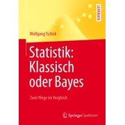 Statistik: Klassisch oder Bayes - eBook