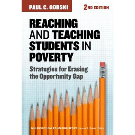 Reaching and Teaching Students in Poverty : Strategies for Erasing the Opportunity (Strategies For Teaching Esl Students In Your Classroom)