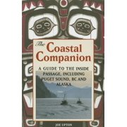 Coastal Companion: A Guide to the Inside Passage Including Puget Sound BC and Alaska (Paperback)