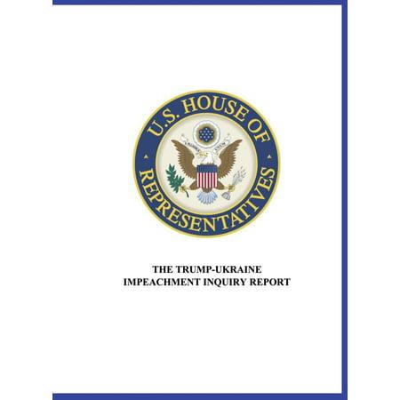 US House of Representatives : The Trump-Ukraine Impeachment Inquiry Report (Hardcover)