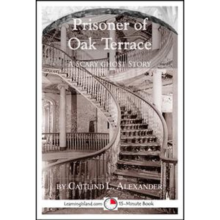 Prisoner of Oak Terrace: A Scary 15-Minute Ghost Story - eBook (Short Scary Ghost Stories For Halloween)