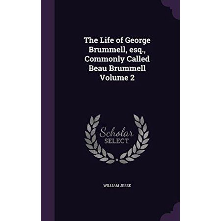 The Life of George Brummell, Esq., Commonly Called Beau Brummell Volume 2 - image 1 de 1