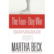 The Four-Day Win : End Your Diet War and Achieve Thinner Peace