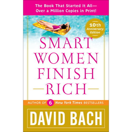 Smart Women Finish Rich: A Step-by-step Plan for Achieving Financial Security & Funding Your Dreams