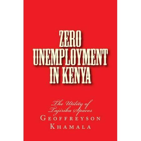 Zero Unemployment In Kenya  The Utility Of Tajiriba Spaces